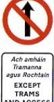 no entry authorised personnel only except trams Sign